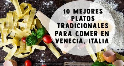 10 mejores platos tradicionales para comer en Venecia
