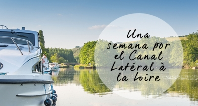 Una semana por el Canal Latéral à la Loire